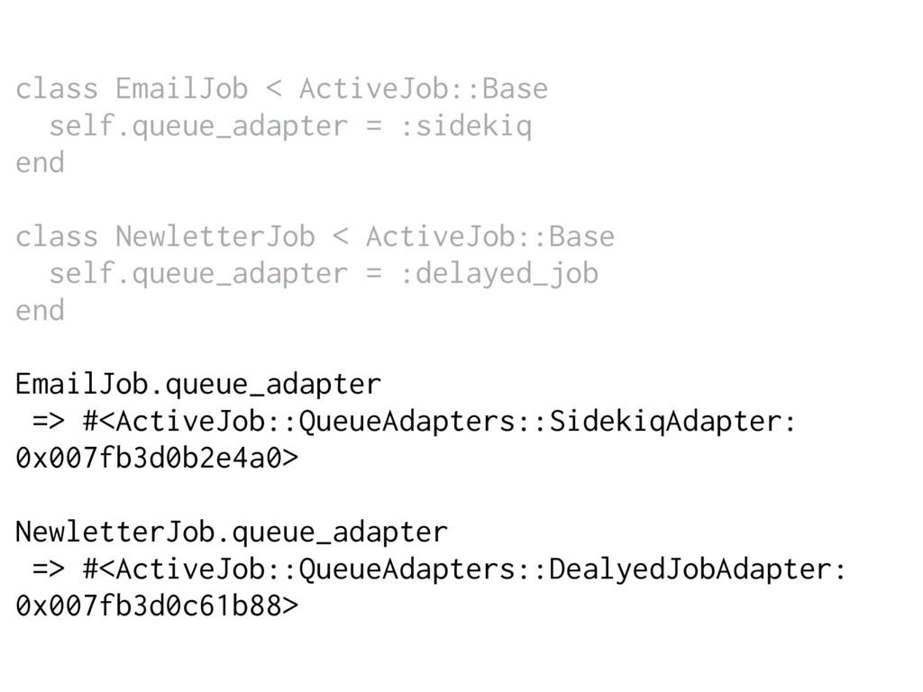 class EmailJob < ActiveJob::Base self.queue_ada...