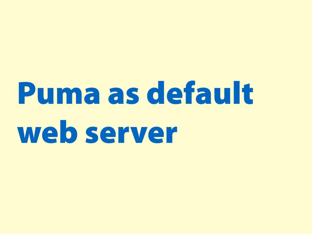 Puma as default web server