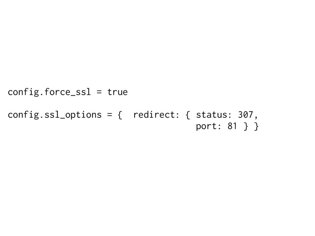 config.force_ssl = true config.ssl_options = { ...