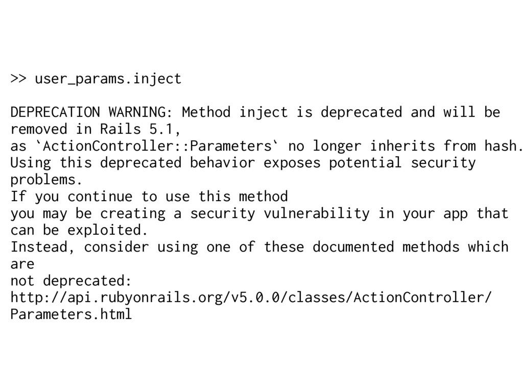 >> user_params.inject DEPRECATION WARNING: Meth...
