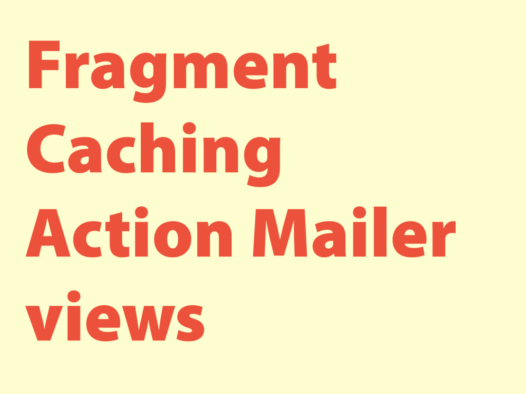 Fragment Caching Action Mailer views