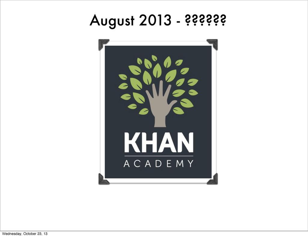 August 2013 - ?????? Wednesday, October 23, 13