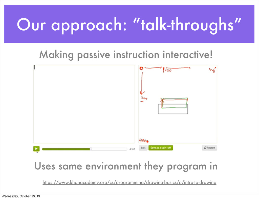 """Our approach: """"talk-throughs"""" Uses same environ..."""
