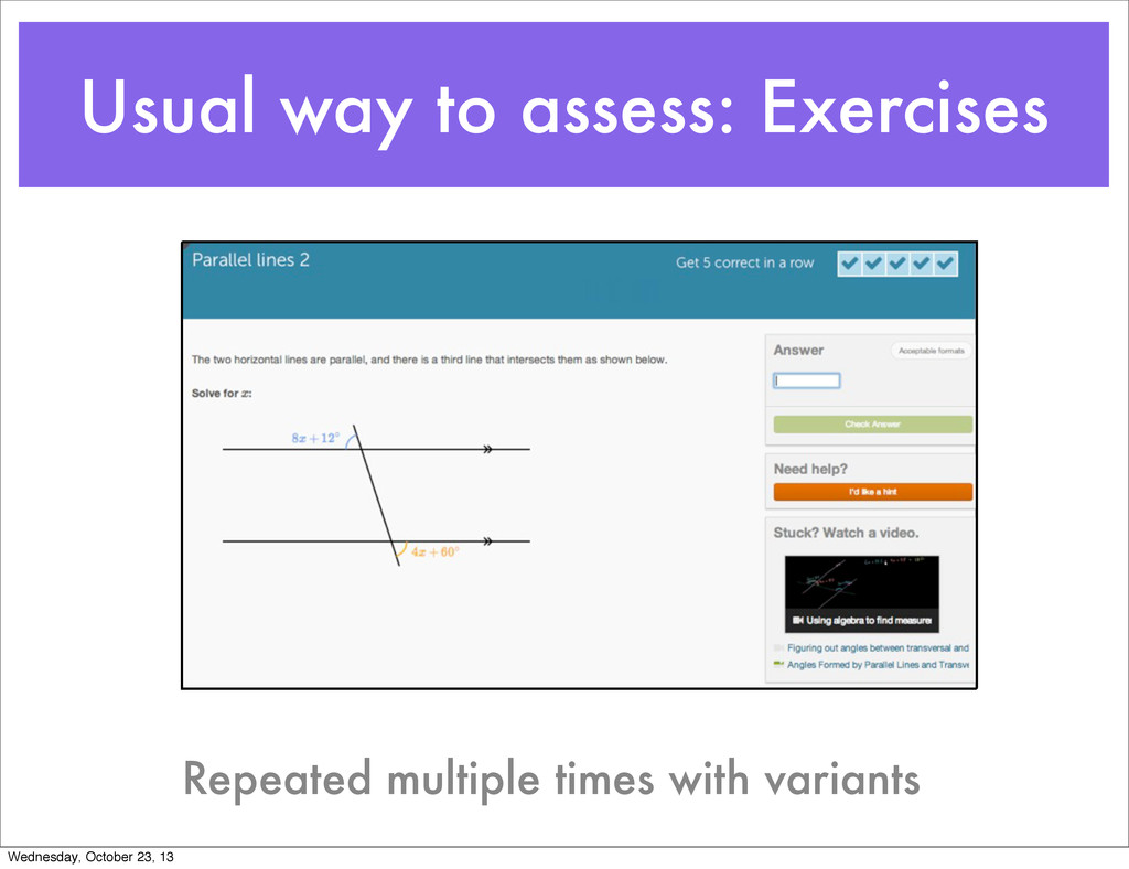 Usual way to assess: Exercises Repeated multipl...