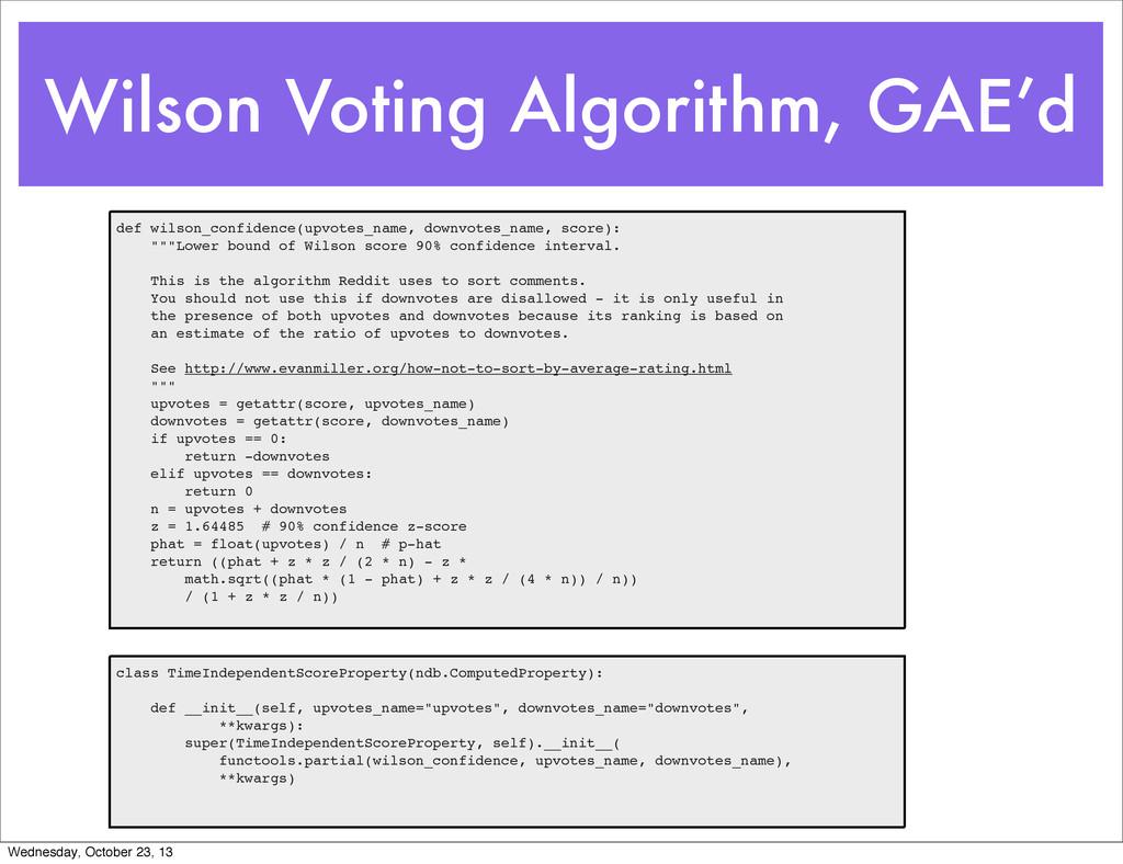 Wilson Voting Algorithm, GAE'd def wilson_confi...