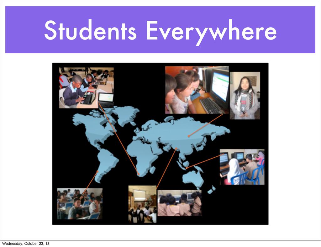 Students Everywhere Wednesday, October 23, 13