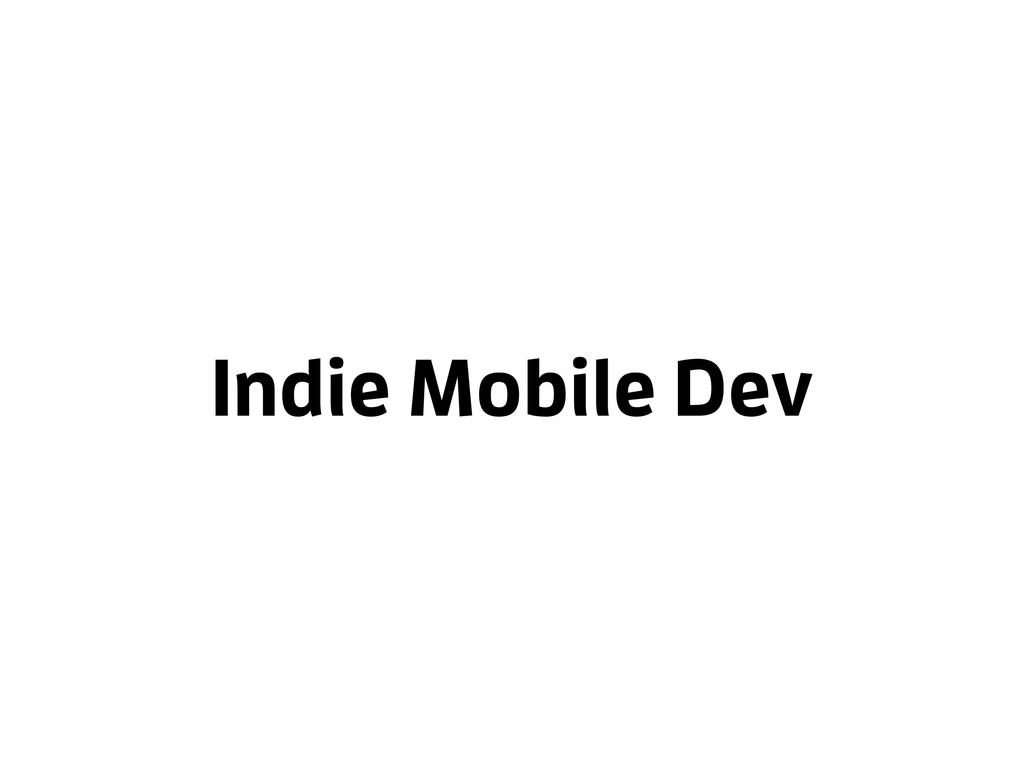 Indie Mobile Dev