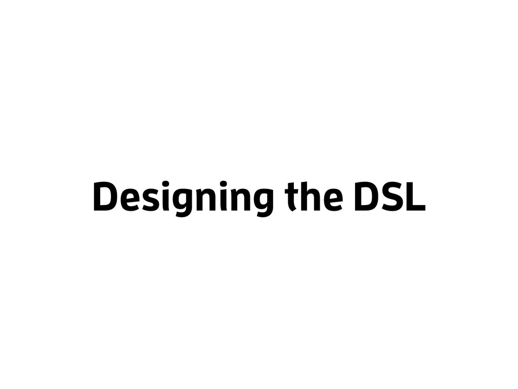 Designing the DSL