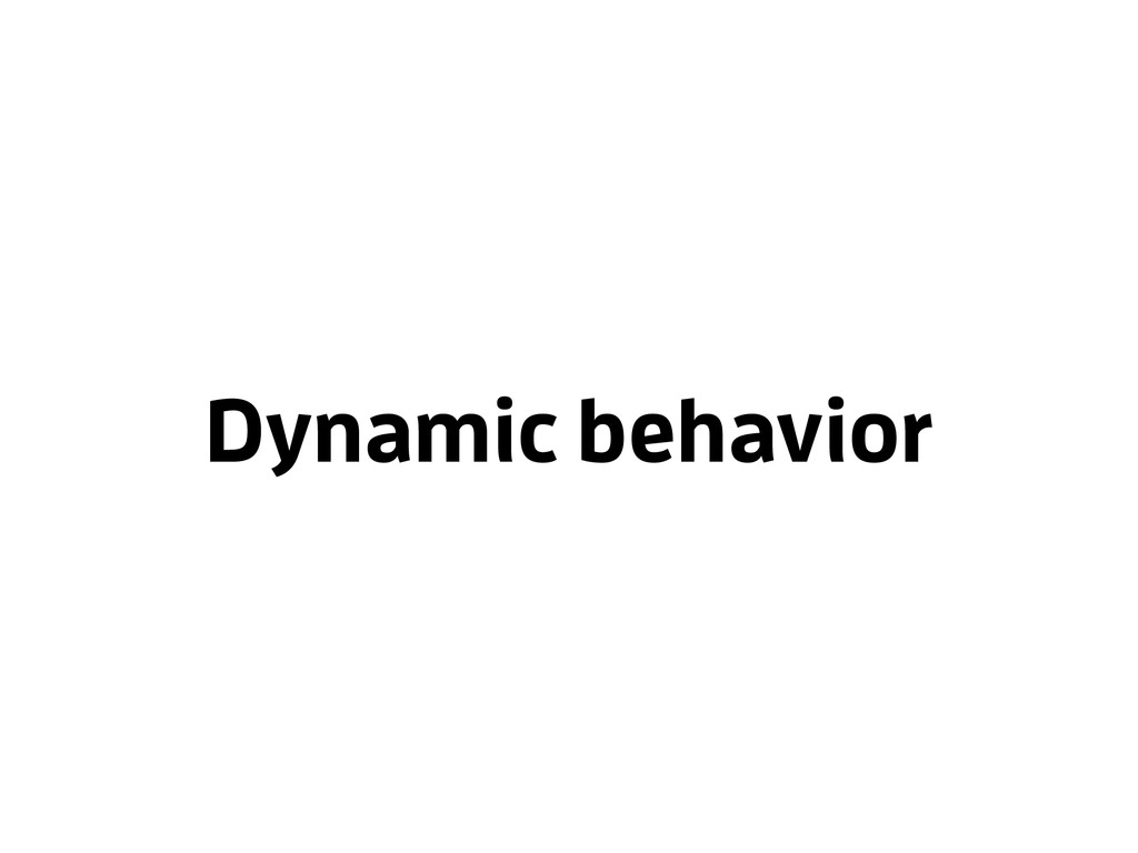 Dynamic behavior