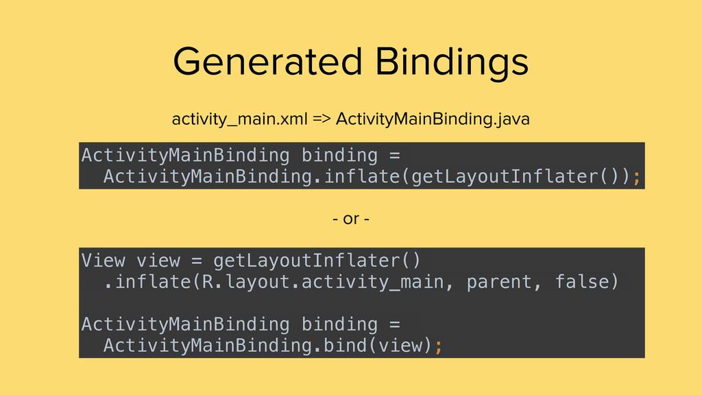 Generated Bindings activity_main.xml => Activit...