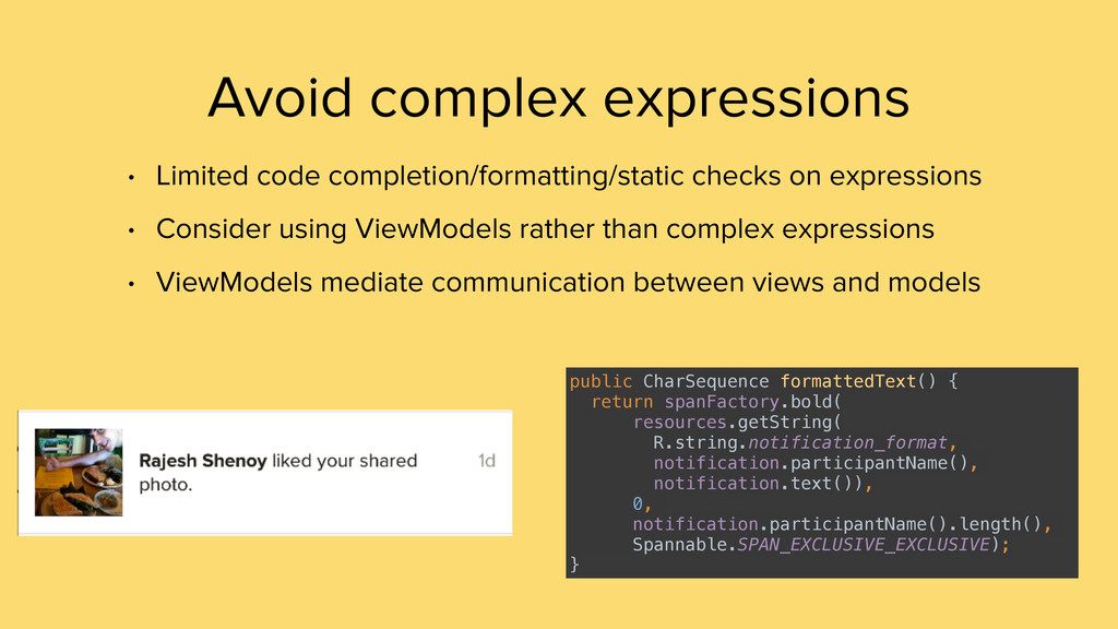 Avoid complex expressions • Limited code comple...