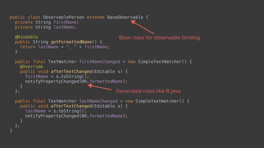 public class ObservablePerson extends BaseObser...