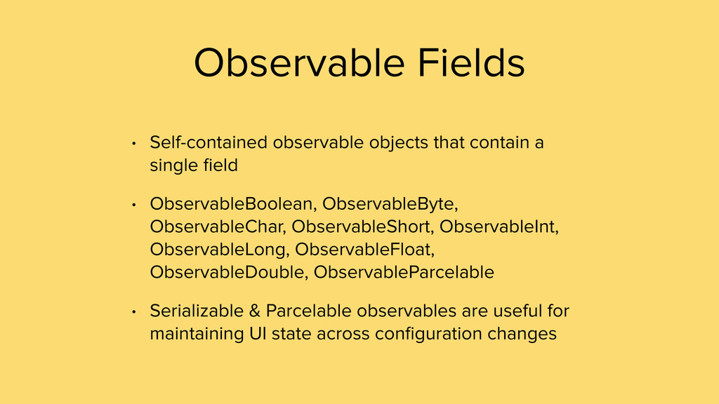 Observable Fields • Self-contained observable o...