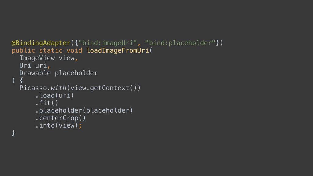 """@BindingAdapter({""""bind:imageUri"""", """"bind:placeho..."""