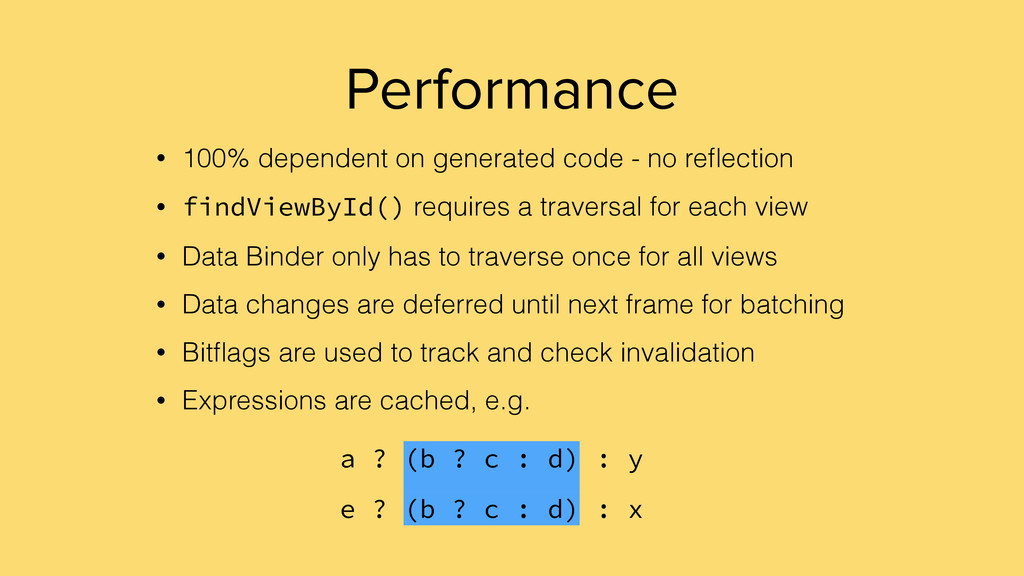 Performance • 100% dependent on generated code ...