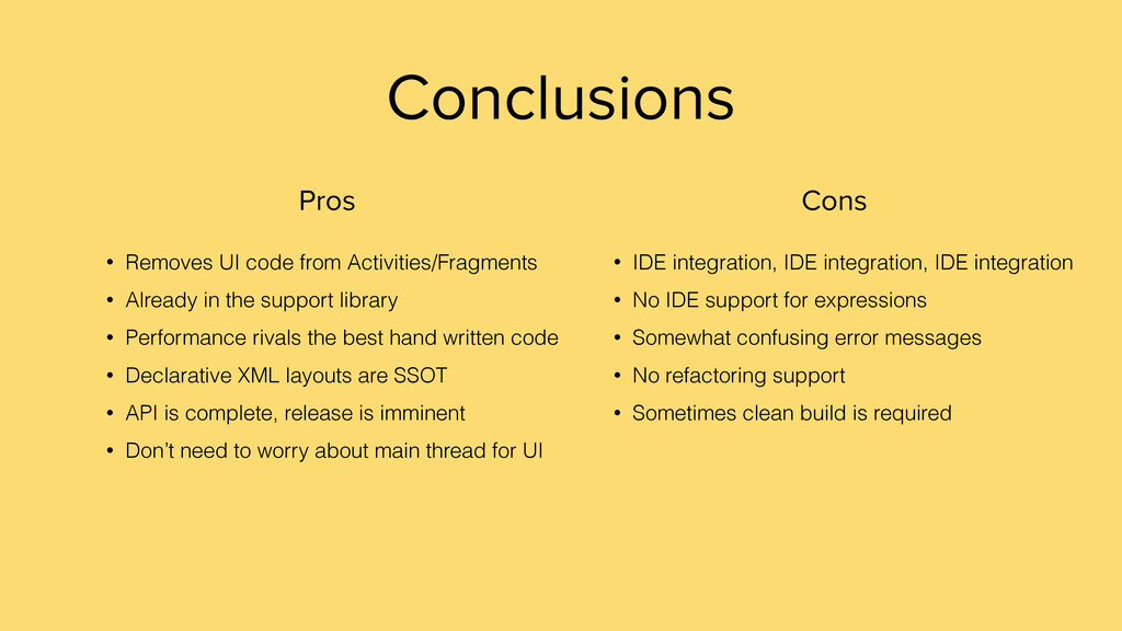 Conclusions Pros Cons • Removes UI code from Ac...