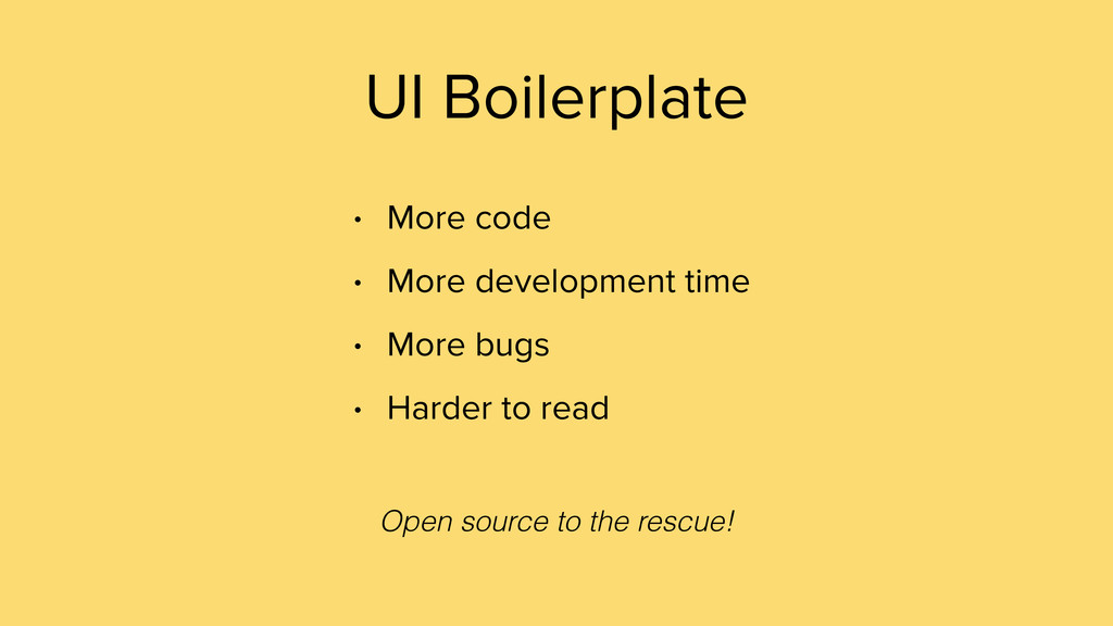 UI Boilerplate • More code • More development t...