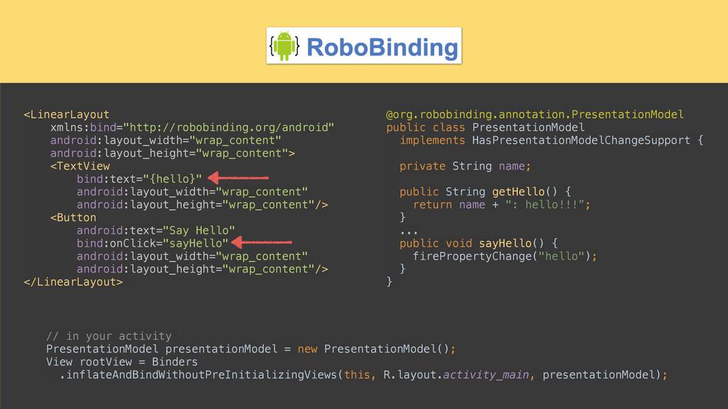 "<LinearLayout xmlns:bind=""http://robobinding.o..."
