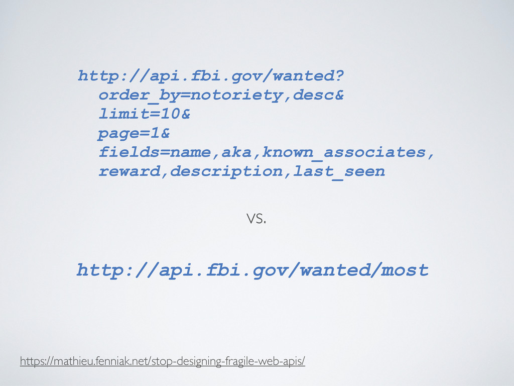 http://api.fbi.gov/wanted? order_by=notoriety,d...