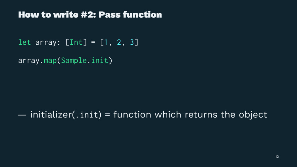 How to write #2: Pass function let array: [Int]...