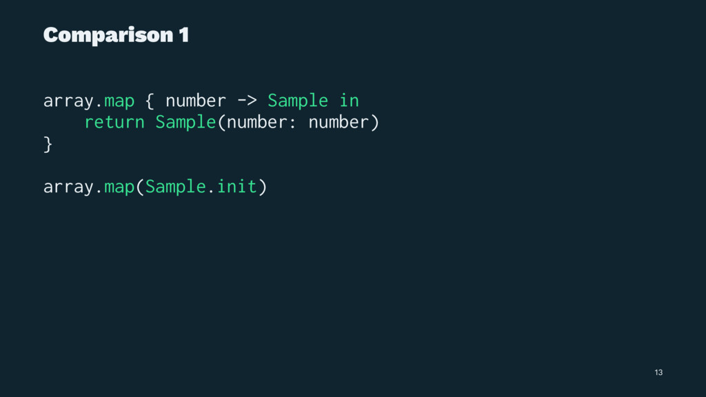 Comparison 1 array.map { number -> Sample in re...