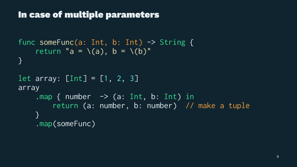 In case of multiple parameters func someFunc(a:...