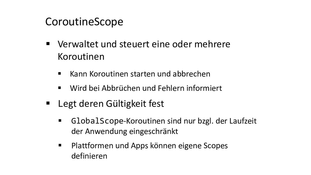 CoroutineScope § Verwaltet und steuert eine ode...