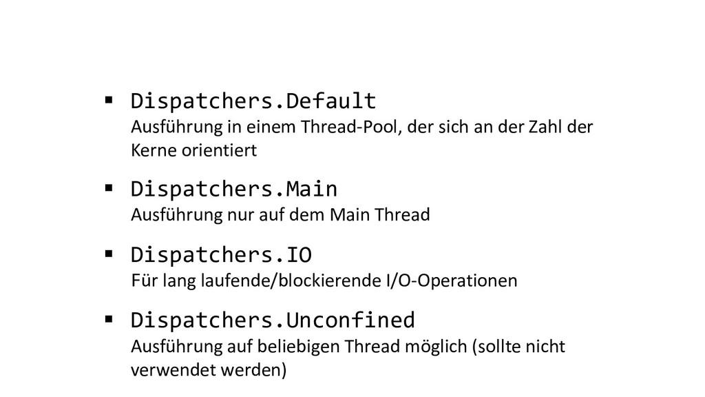 § Dispatchers.Default Ausführung in einem Threa...