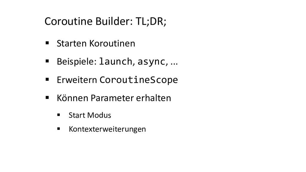 Coroutine Builder: TL;DR; § Starten Koroutinen ...