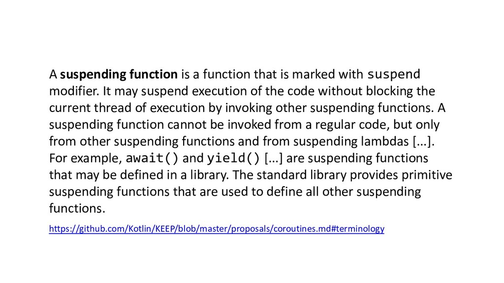 A suspending function is a function that is mar...