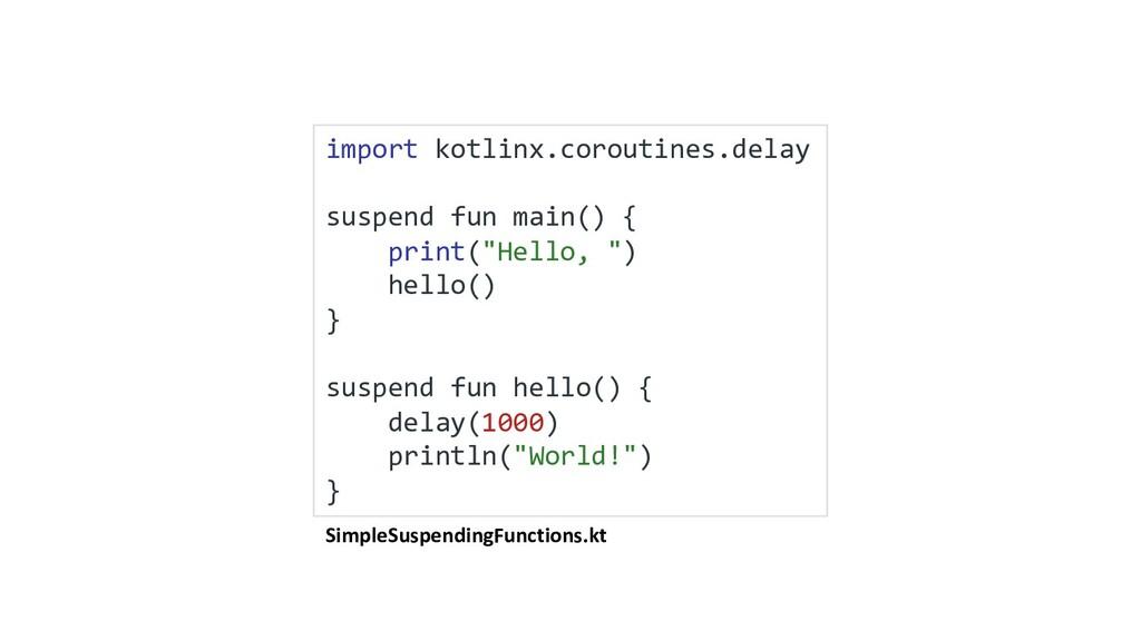 SimpleSuspendingFunctions.kt import kotlinx.cor...