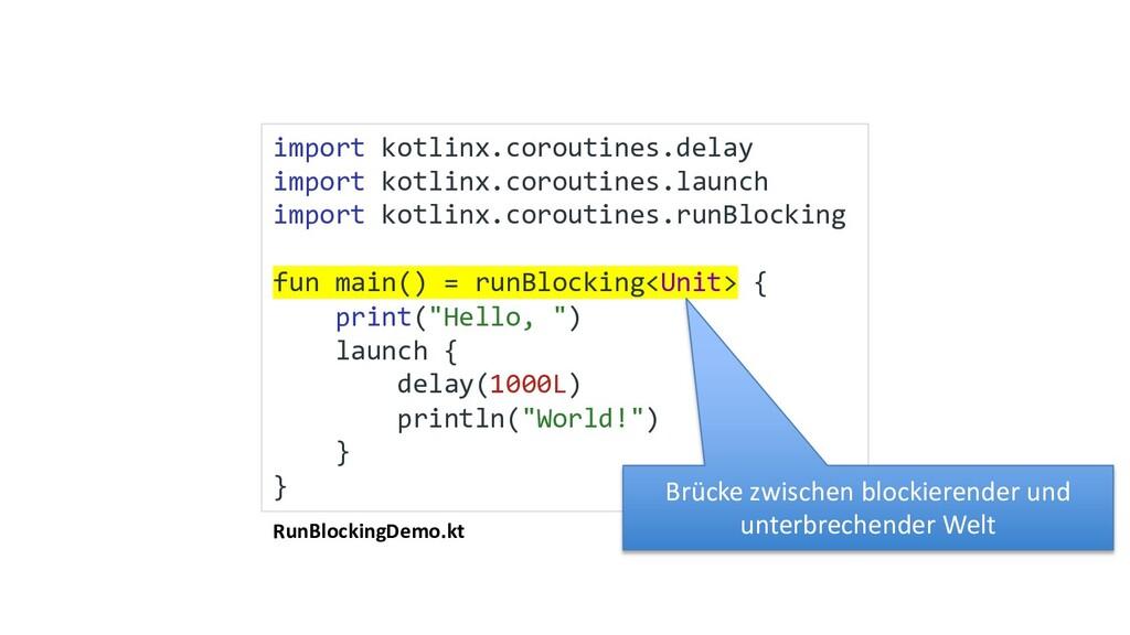 RunBlockingDemo.kt import kotlinx.coroutines.de...