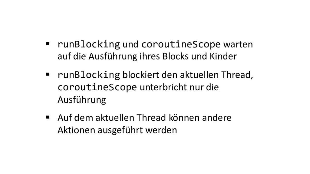 § runBlocking und coroutineScope warten auf die...