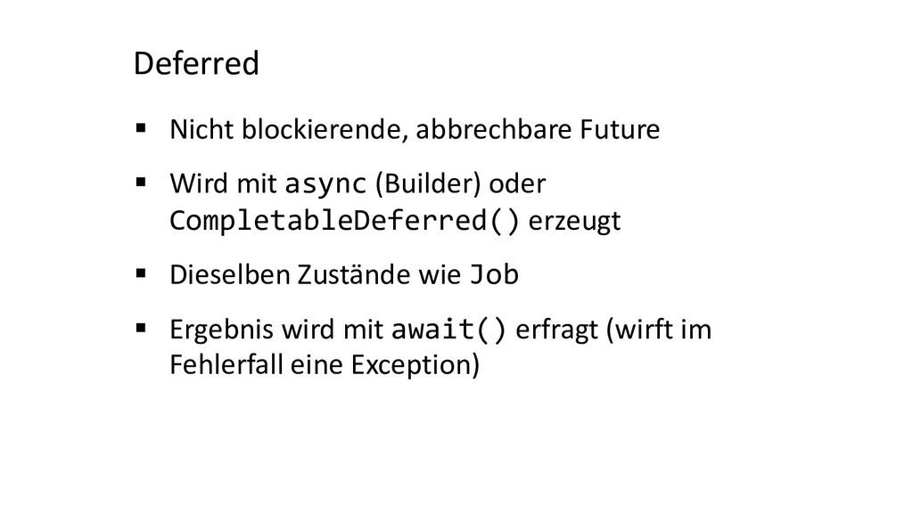 Deferred § Nicht blockierende, abbrechbare Futu...