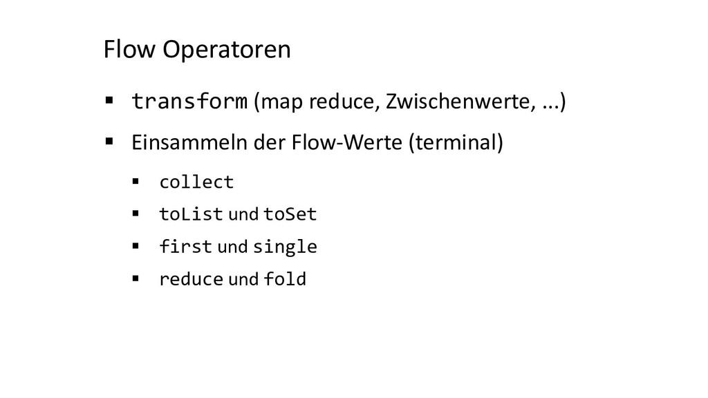 Flow Operatoren § transform (map reduce, Zwisch...