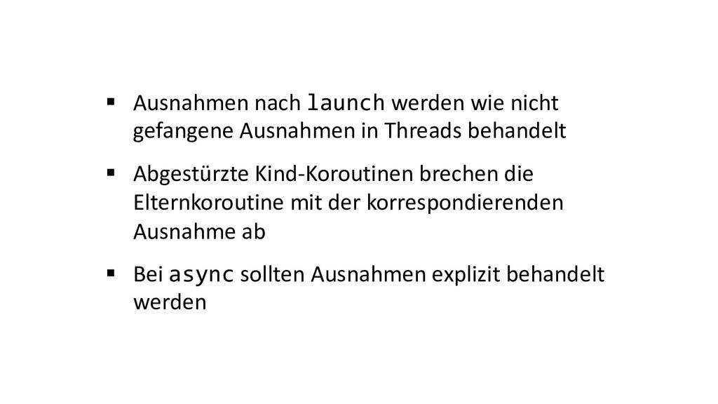 § Ausnahmen nach launch werden wie nicht gefang...