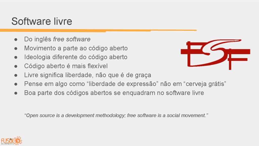 Software livre ● Do inglês free software ● Movi...