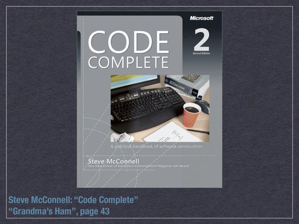 """Grandma's Ham"", page 43 Steve McConnell: ""Code..."