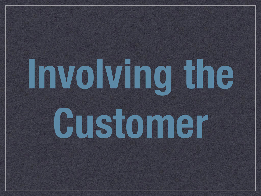 Involving the Customer