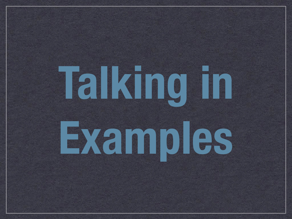 Talking in Examples
