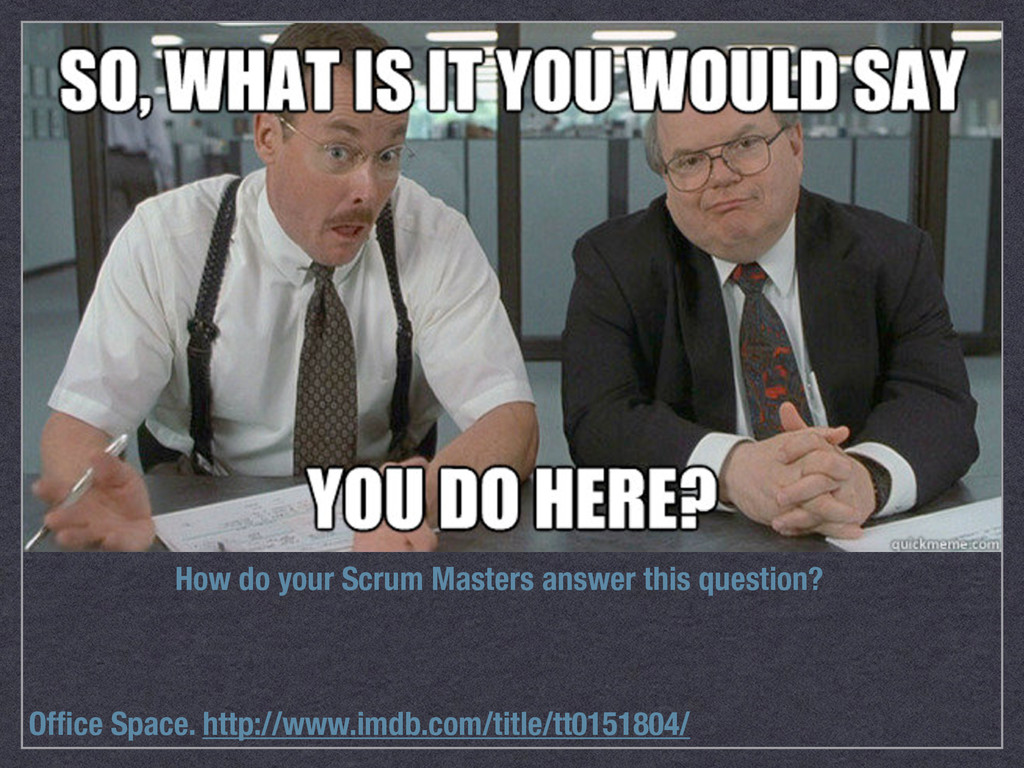 How do your Scrum Masters answer this question?...