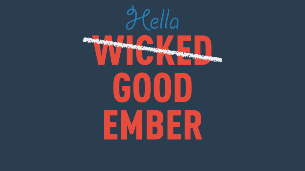 WICKED GOOD EMBER Hella