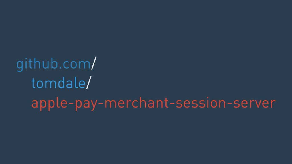 github.com/ tomdale/ apple-pay-merchant-session...