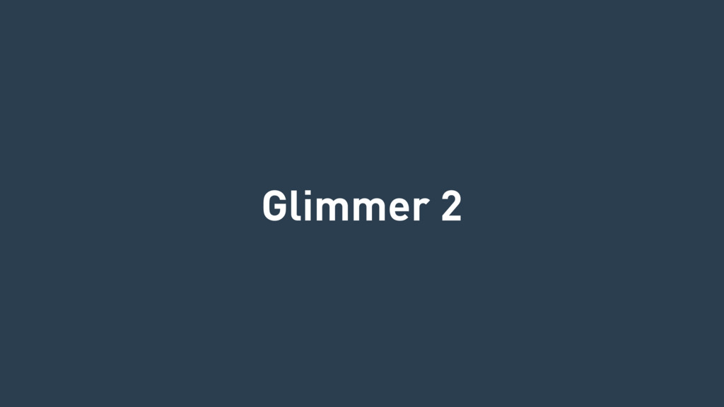 Glimmer 2