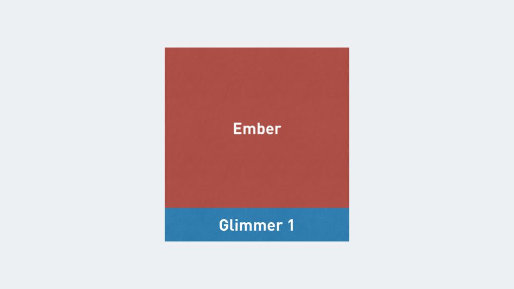 Glimmer 1 Ember