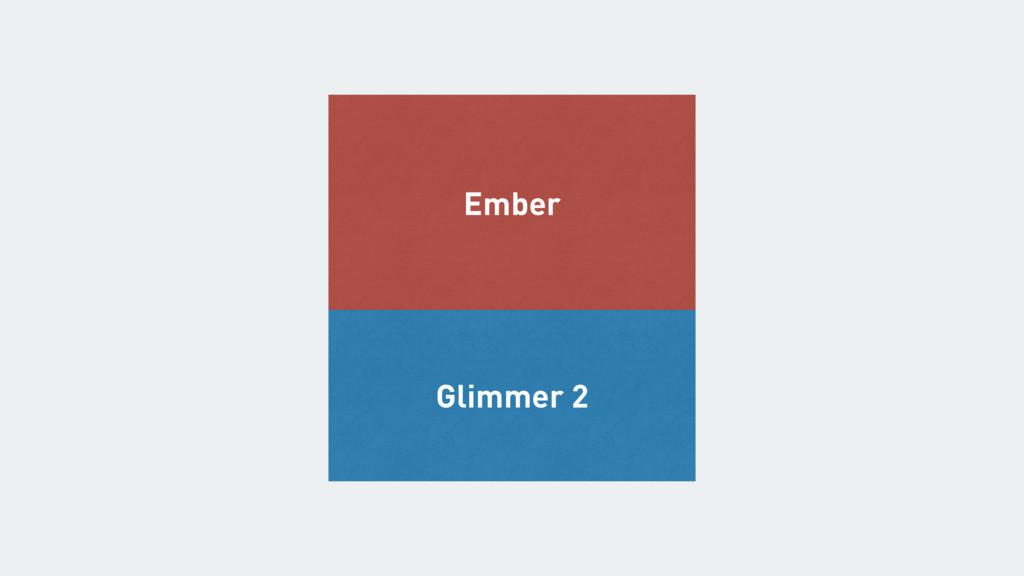 Glimmer 2 Ember