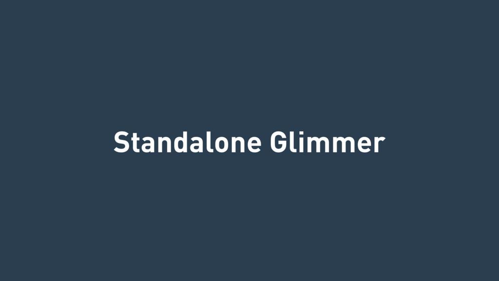 Standalone Glimmer