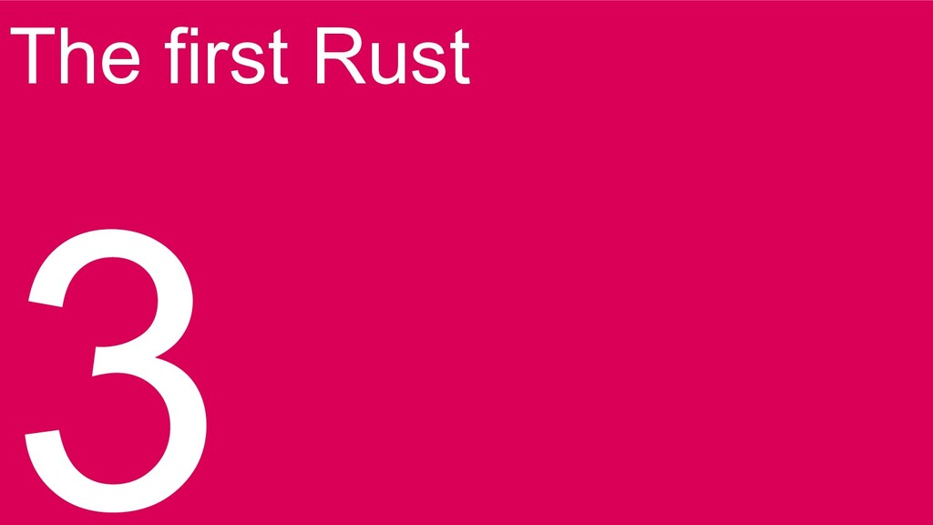 The first Rust 3