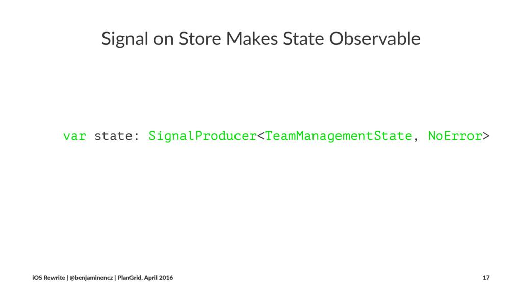 Signal on Store Makes State Observable var stat...