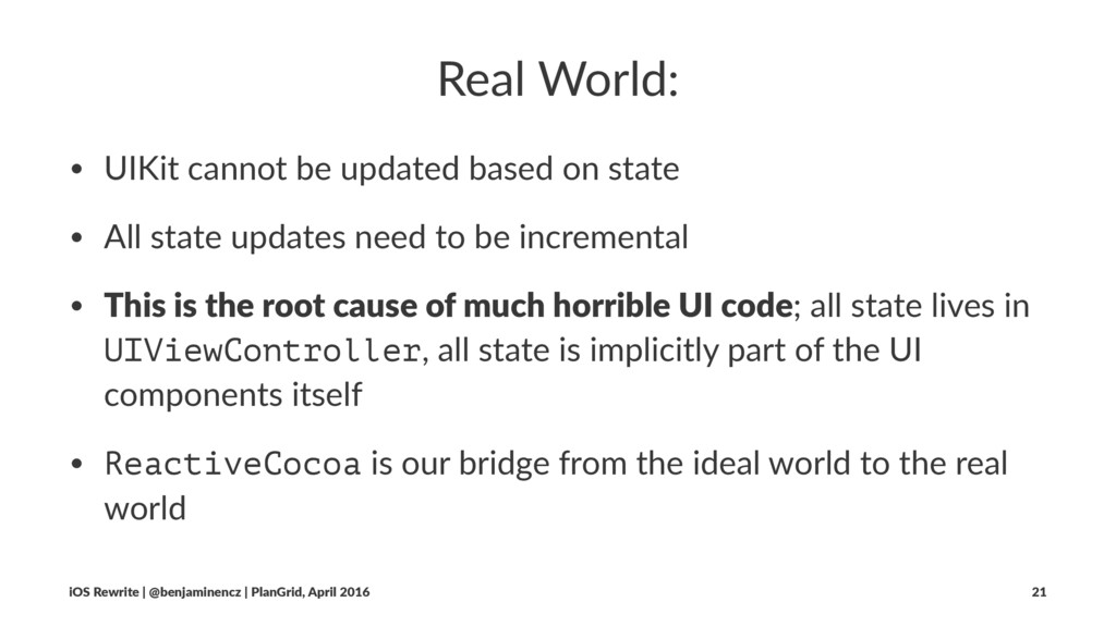 Real World: • UIKit cannot be updated based on ...